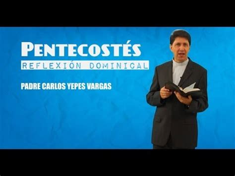 pentecostes 2015 padre carlos cancelado apexwallpaperscom padre carlos yepes vivir con sentido 98 pentecost 233 s