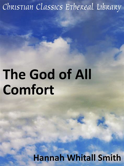 god is a god of comfort god of all comfort christian classics ethereal library