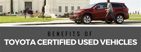 Toyota Certified Used What Are The Benefits Of Toyota Certified Used Vehicles