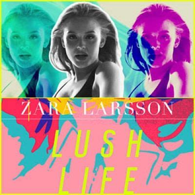 download mp3 zara larsson zara larsson lush life free mp3 download howwe all