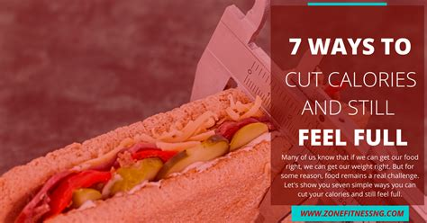 7 Simple Ways To Cut Calories by 7 Ways To Cut Calories And Still Feel