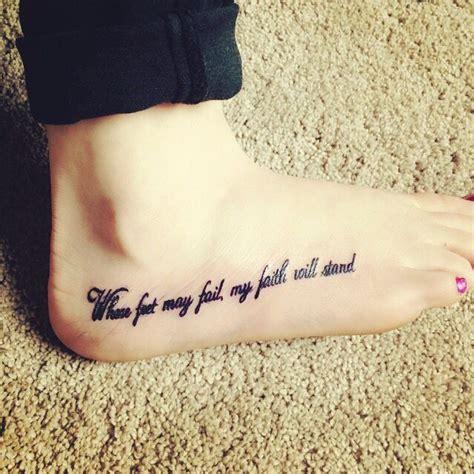 Tattoo Foot Fail | where feet may fail my faith will stand foottattoo