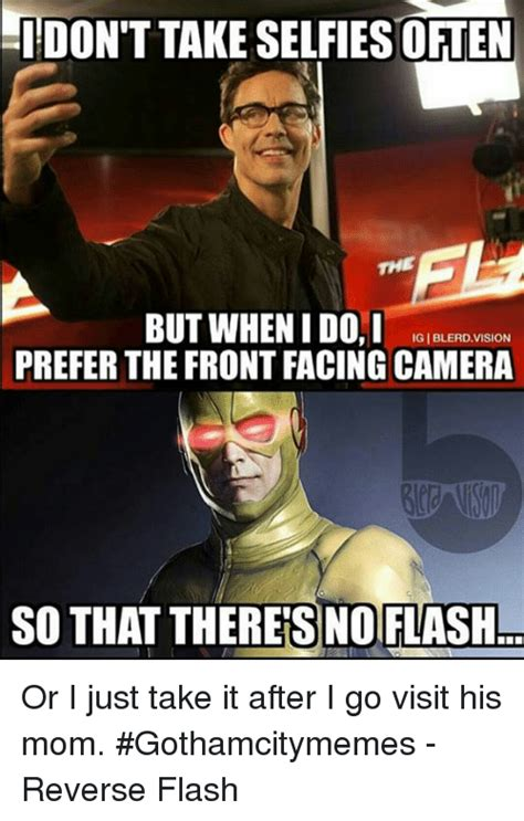 Flash Memes - don t take selfiesoften but when i do i igiblerdvision prefer the front facing camera so that