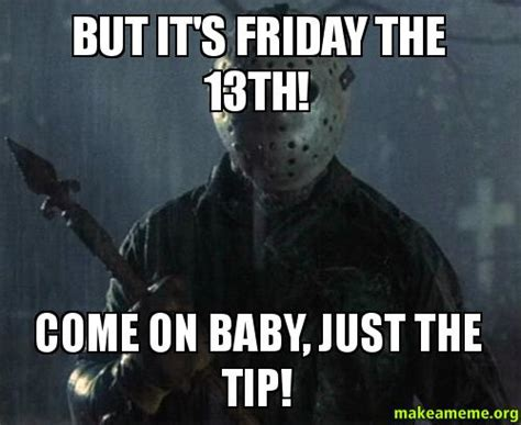 Funny Friday The 13th Memes - friday 13th funny quotes