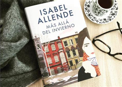 mas alla del invierno m 193 s all 193 del invierno la nueva novela de isabel allende 191 qui 233 n te lo ha contado