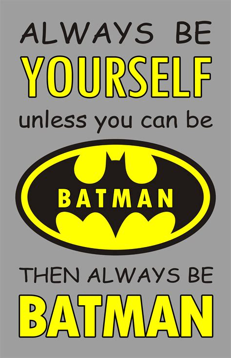 printable superhero quotes always be yourself unless you can be batman