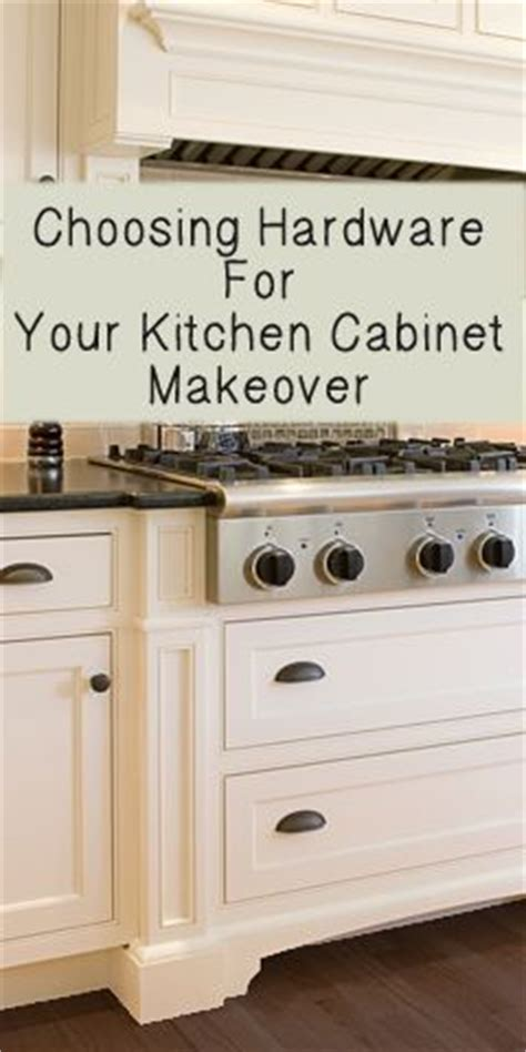 how to choose kitchen cabinet hardware choosing hardware for your kitchen cabinet makeover
