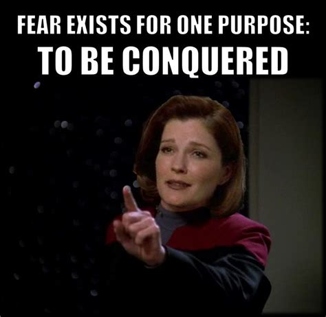 Star Trek Voyager Meme - fear exists for one purpose to be conquered star trek
