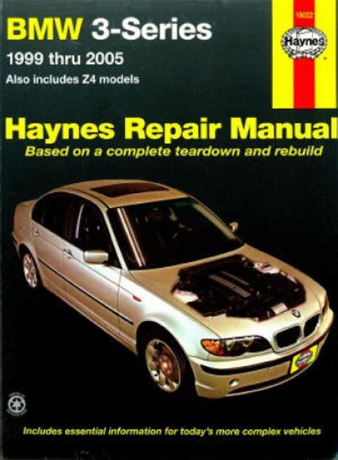 old car owners manuals 2005 bmw 3 series transmission control 1999 2005 bmw 3 series z4 325ci 330c haynes car repair manual