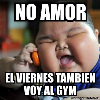 Memes Generator En Espaã Ol - meme fat chinese kid no amor el viernes tambien voy al