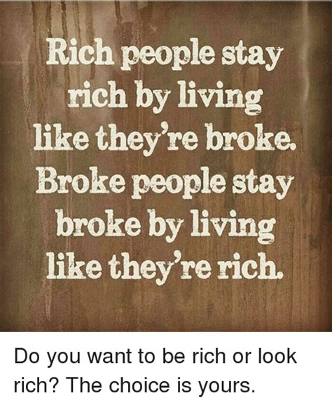 But Do You To Be Rich And To Wear These by Rich Stay Rich By Living Like They Re