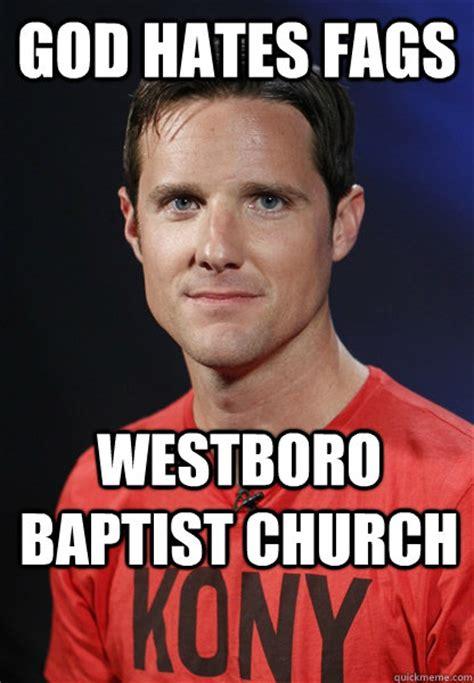 Baptist Memes - god hates fags westboro baptist church embarrassed jason