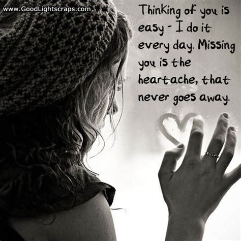 thinking    easy     day missing    heartache