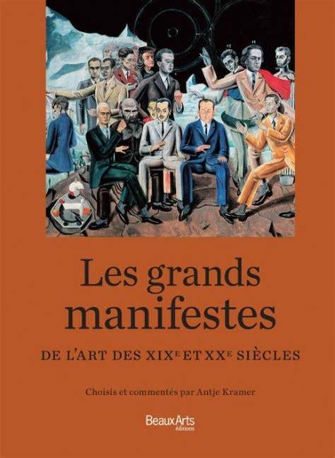 les grands manifestes de l histoire de l xix xxe