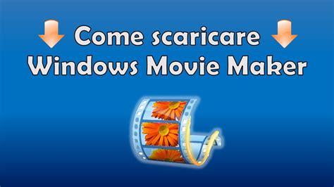 tutorial come usare windows live movie maker come scaricare e installare windows movie maker tutorial