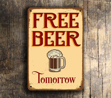 liquor signs free beer tomorrow sign beer signs bar signs vintage style