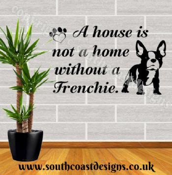 House Is Not A Home by A House Is Not A Home Without A Frenchie Bulldog