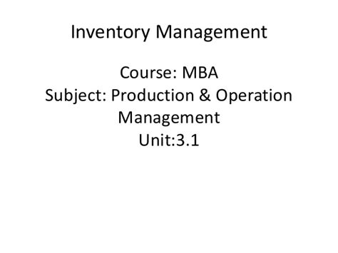 Mba In Production by Emba Ii Pmom Unit 3 1 Inventory Management A