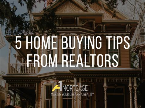 5 home buying tips from realtors a1 mortgage