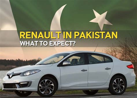 renault pakistan new car makers extend footprint in pakistan