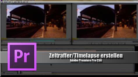 adobe premiere pro zeitraffer zeitraffer timelapse erstellen adobe premiere pro cs 6
