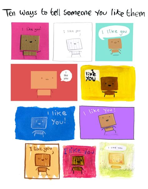 10 Ways To Let Someone You Like Them by My Cardboard 187 Ten More Ways To Tell Someone You Like