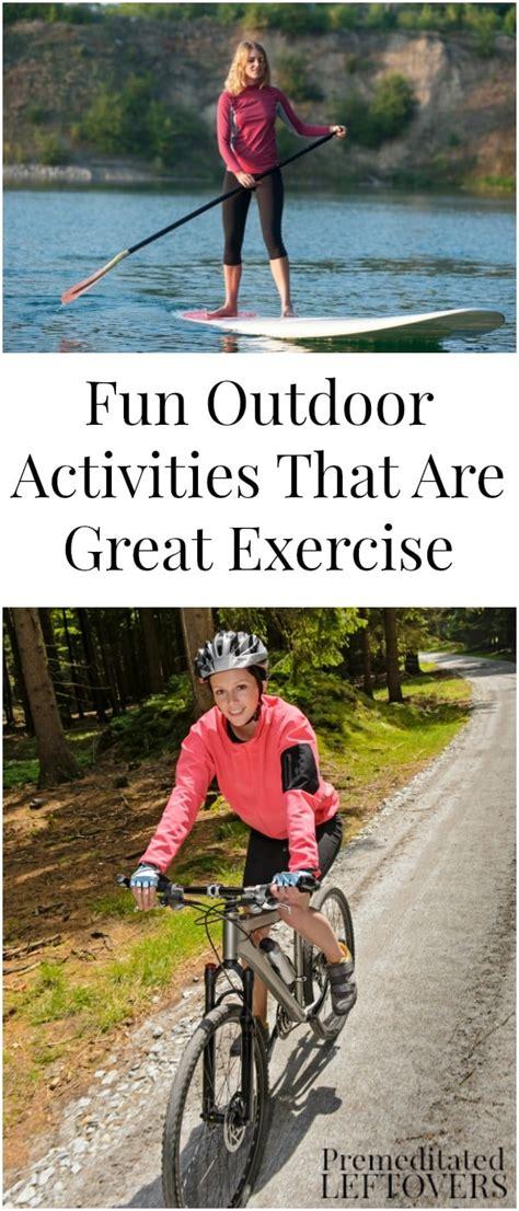 fun outdoor activities   great exercise