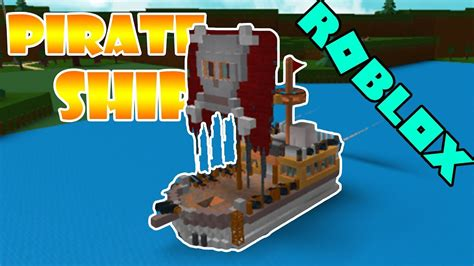 how to make a boat roblox epic pirate ship roblox build a boat for treasure youtube