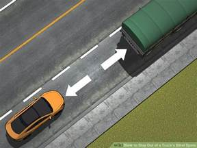 Does Everyone Have A Blind Spot How To Stay Out Of A Truck S Blind Spots 11 Steps With