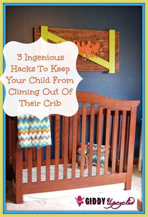 3 Diy Hacks To Prevent Your Child From Climbing Out Of How To Keep Baby From Climbing Out Of Crib