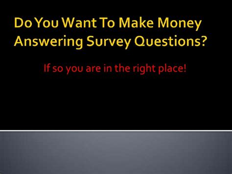Earn Money Answering Surveys - do you want to make money answering survey