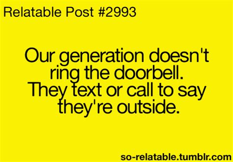 new 61 best our generation quote text quotes texting relate relatable our generation