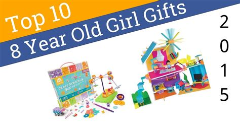 gifts for 8 year olds 10 best 8 year gifts 2015