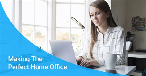 top tips for creating the perfect home office space 4 tips to make the perfect home office northwood mortgage