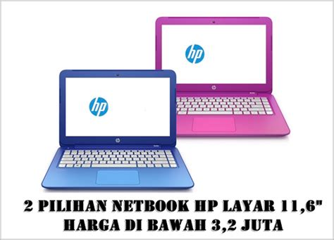 Laptop Merk Hp Harga 4 Juta 2 pilihan netbook hp layar 11 6 inci harga di bawah 3 2