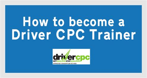 how to become a trainer how to become a driver cpc trainer