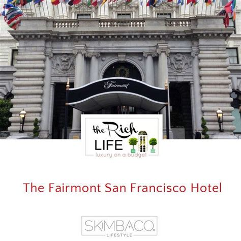 San Francisco State Mba Review by Living The Rich At The Fairmont San Francisco Hotel