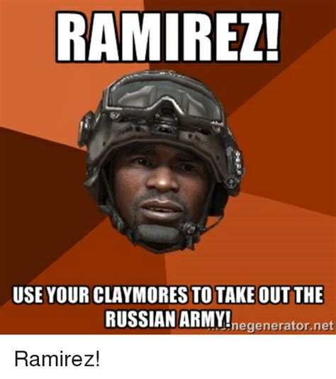 Russian Army Meme - ramirez use yourclaymores to take out the russian army