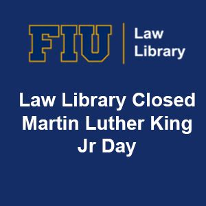 Fiu Admissions Office Hours by Fiu Library Closed On Martin Luther King Jr Day