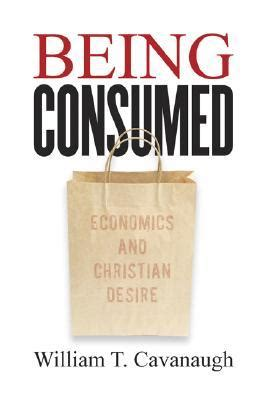 7 Reasons Why Being An Economist Is Great by Being Consumed Economics And Christian Desire By William