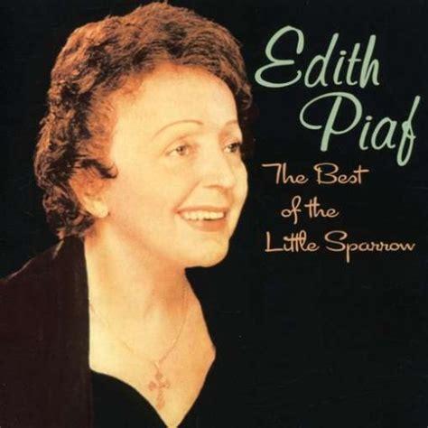 best edith piaf album 201 dith piaf album 171 best of the sparrow 187