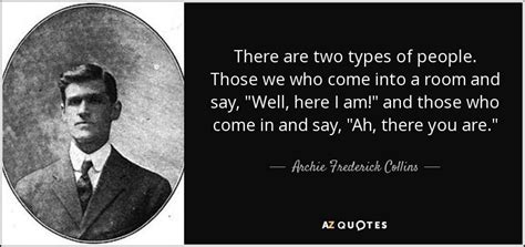Come Into Room by Quotes By Archie Frederick Collins A Z Quotes
