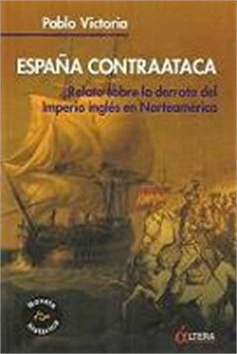 espa 241 a contraataca libros n 193 uticos historia batallas navales batallas navales del siglo