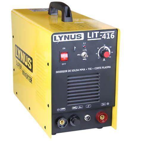 inversor de solda mma tig corte plasma lynus lit 416 r