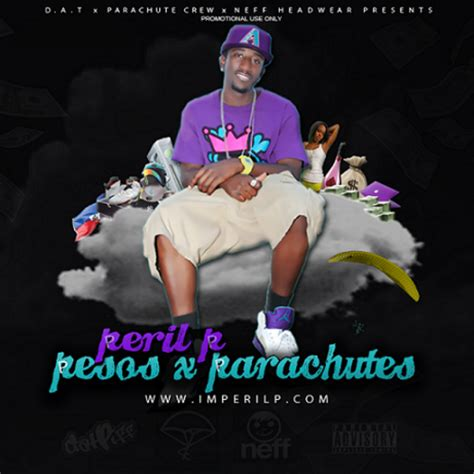 P Is For Peril pesos x parachutes mixtape by peril p hosted by d a t x