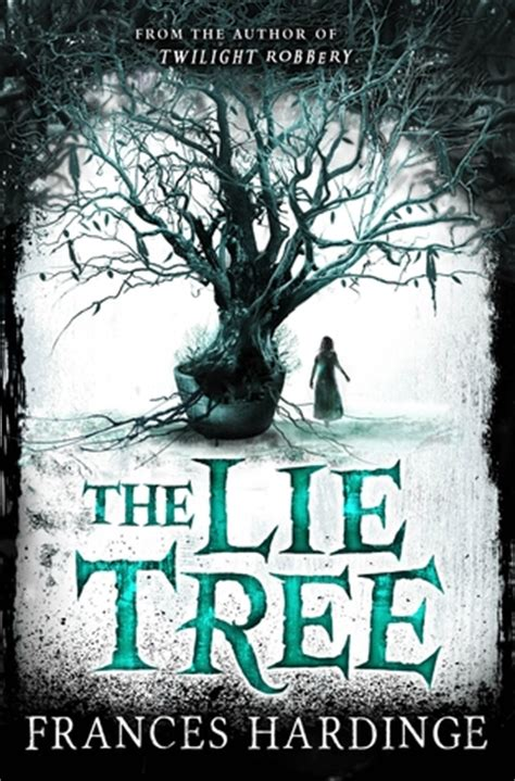 the lie tree illustrated the lie tree by frances hardinge reviews discussion bookclubs lists