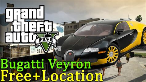 how to get the bugatti in gta 5 grand theft auto v how to get a bugatti veyron tutorial