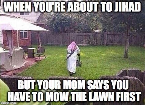 Grass Memes - mow before jihad imgflip