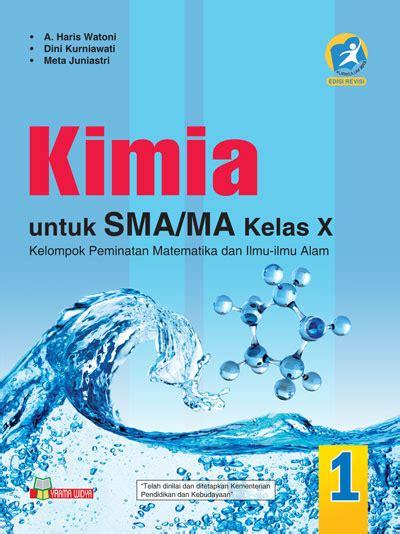 Buku Kimia Smama Kelas Xii Peminatan 1 buku kimia sma ma kelas x peminatan kurikulum 2013 revisi