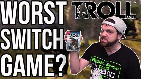 Nintendo Switch Troll And I the worst nintendo switch troll and i review rgt 85